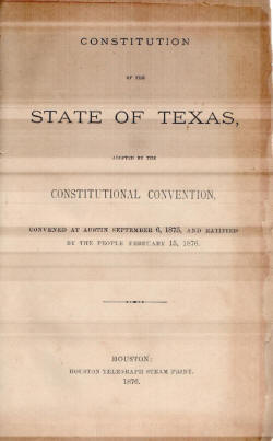 the texas constitution of 1876 essay Comparison of us and texas constitutions the texas constitution derives its core   of the texas constitution (ph making the texas constitution of 1876 with title 17.